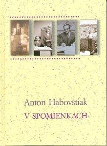 Anton Habovštiak v spomienkach