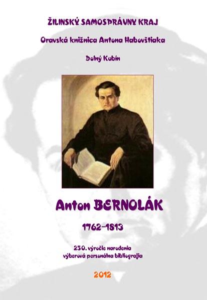 Anton Bernolák - výberová personálna bibliografia