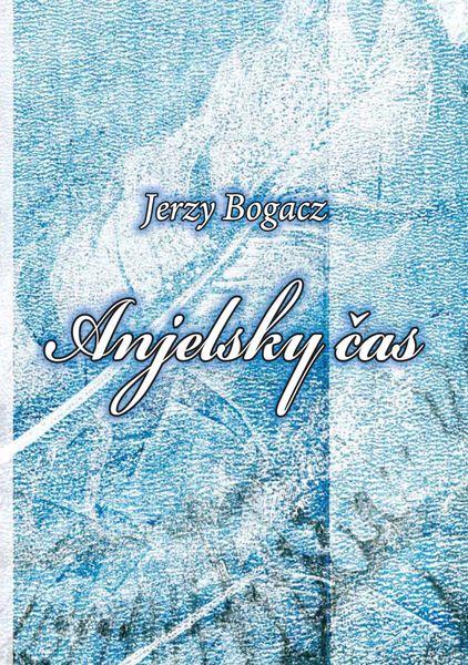 Jerzy Bogacz - Anjelsky čas