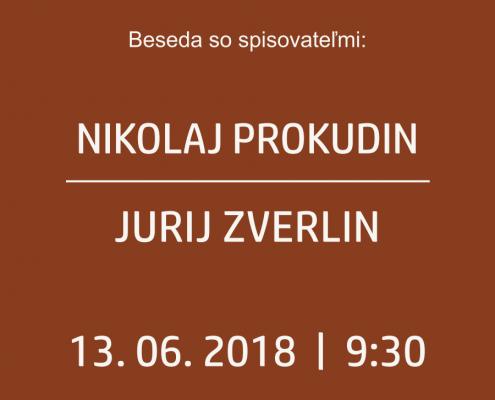 Beseda so spisovateľmi Nikolajom PROKUDINOM a Jurijom ZVERLINOM