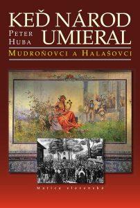 Keď národ umieral – Mudroňovci a Halašovci
