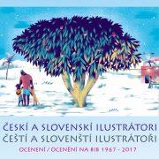 Českí a slovenskí ilustrátori na BIB 1967 – 2017
