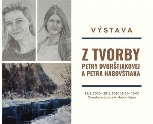 Výstava: Z tvorby Petry Dvorštiakovej a Petra Habovštiaka