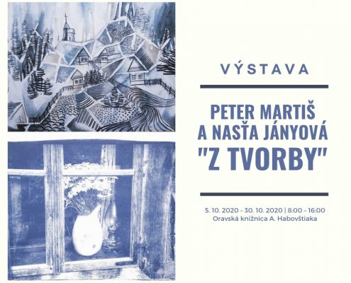 "Výstava: Peter Martiš a Nasťa Jányová ""Z TVORBY"""