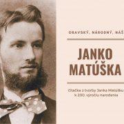 Janko Matúška - oravský, národný, náš