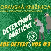 LOS DETEKTIVOS #3 - Detektívne partičky